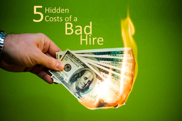 5 Hidden Costs of a Bad Hire